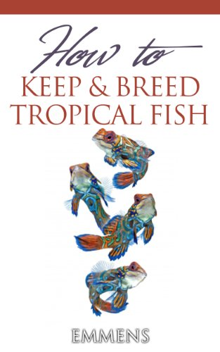 How to Keep and Breed Tropical ()