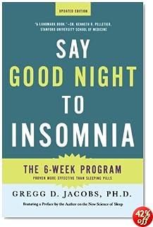 Say Good Night to Insomnia: The Six-Week, Drug-Free Program Developed At Harvard Medical School