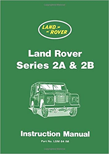Land RoverSeries 2A and 2B Instruction Manual: Owners Manual (Official Handbooks)