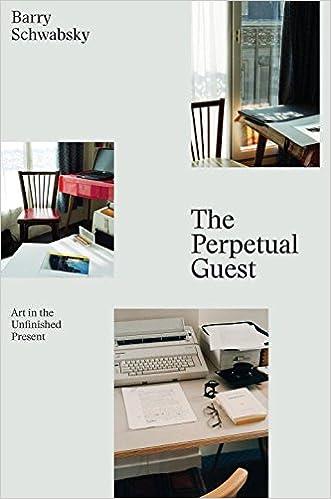 Téléchargement gratuit du livre audio pour iphone The Perpetual Guest: Art in the Unfinished Present en français FB2 1784783242