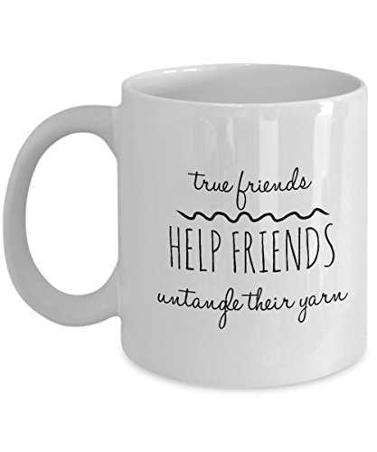 True Friends Help Friends Untangle Their Yarn Mug - Funny Knitting/Crochet Cozy Gift Coffee Cup
