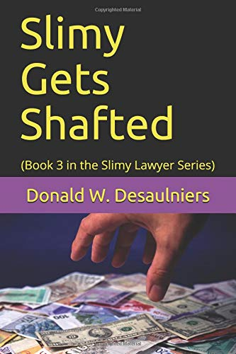 Slimy Gets Shafted: (Book 3 in the Slimy Lawyer Series) pdf