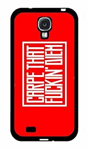 Carpe That Fuckin Diem Plastic Fashion Phone Case Back Cover Samsung Galaxy S4 I9500