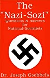 img - for The Nazi-Sozi : Questions & Answers for National Socialists by Joseph Goebbels (2009-01-01) book / textbook / text book