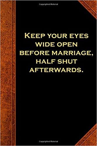 Ben Franklin Quote Journal Eyes Wide Open Marriage Vintage Style