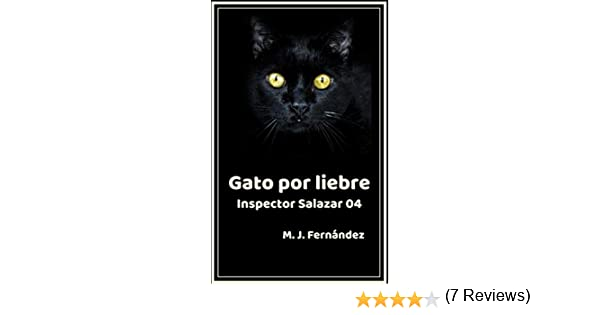 Gato por liebre. (Inspector Salazar 04): Novela negra eBook: M.J. Fernández: Amazon.es: Tienda Kindle
