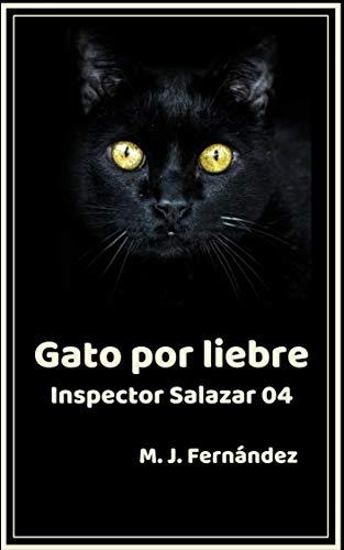 Gato por liebre. (Inspector Salazar 04): Novela negra (Spanish Edition)