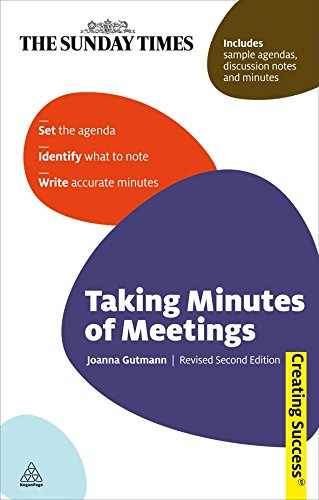 !BEST Taking Minutes of Meetings: Set the Agenda; Identify What to Note; Write Accurate Minutes (Sunday Ti [T.X.T]