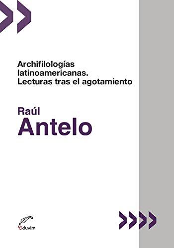 Archifilologías latinoamericanas. Lecturas tras el agotamiento (Poliedros - Zona de Crítica) (Spanish