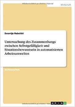 Untersuchung des Zusammenhangs zwischen Selbstgefälligkeit und Situationsbewusstsein in automatisierten Arbeitsumwelten