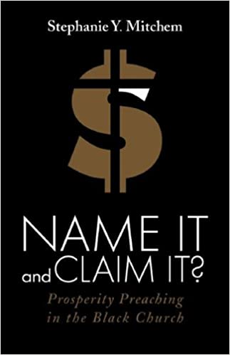 Book Name It and Claim It?: Prosperity Preaching in the Black Church