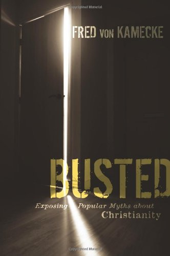Busted-Exposing-Popular-Myths-about-Christianity