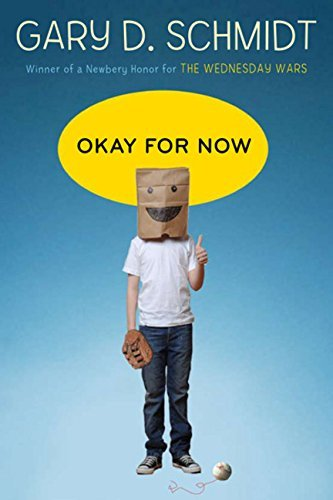 Okay for Now by Gary D. Schmidt (2011-04-05)