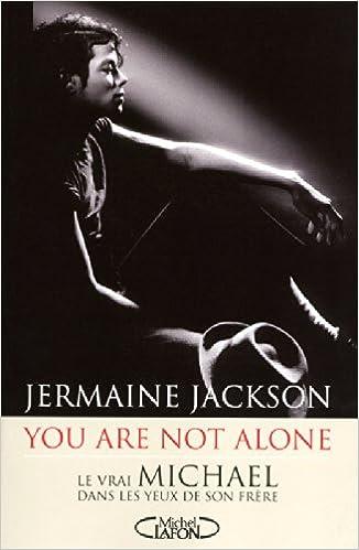 Livre You are not alone. Le vrai Michael dans les yeux de son frere pdf