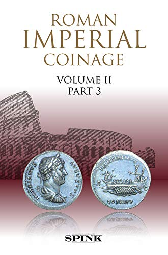 Roman Imperial Coinage II.3: From AD 117 to AD 138 - Hadrian (The Roman Imperial Coinage)