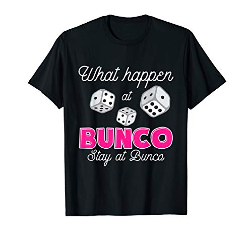(What Happens At Bunco Stays At Bunco Shirt Funny Bunco)
