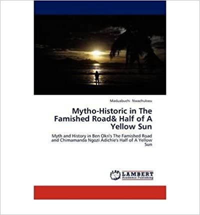Mytho-Historic in The Famished Road& Half of A Yellow Sun- Common