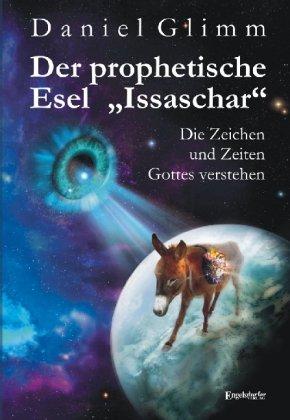 der-prophetische-esel-issaschar-die-zeichen-und-zeiten-gottes-verstehen