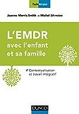 L'EMDR avec l'enfant et sa famille : Contextualisation et travail intégratif (Psychothérapies) (French Edition)