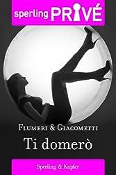 Ti domerò - Sperling Privé (Italian Edition)