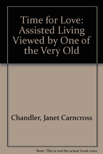 Time for Love: Assisted Living Viewed by One of the Very Old