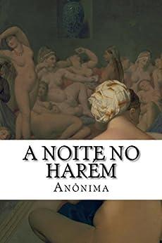 A Noite no Harém: Um Clássico do Erotismo Vitoriano por [Anônima]