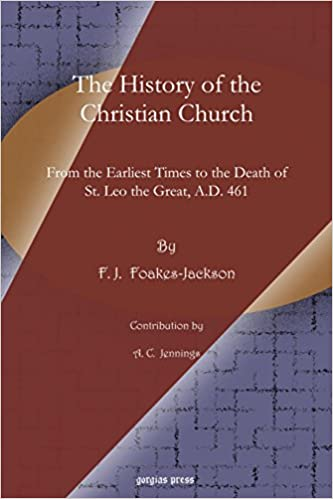 Book The History of the Christian Church: From the Earliest Times to the Death of St. Leo the Great, A.D. 461