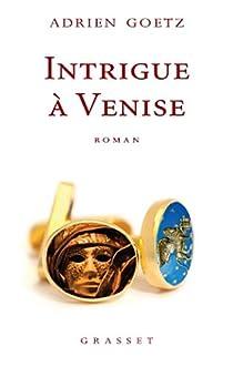 Intrigue à Venise par Goetz