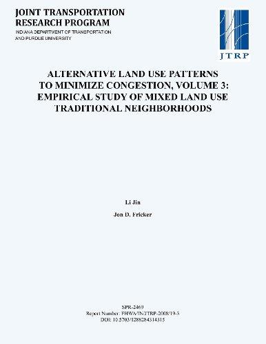 Alternative Land Use Patterns to Minimize Congestion (Volume 3: Empirical Study of Mixed Land Use Traditional Neighborhoods)