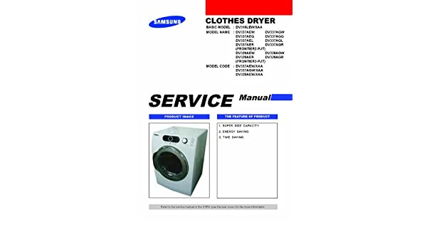 SAMSUNG DV328AEW-XAA SERVICE MANUAL: SAMSUNG: Amazon com: Books