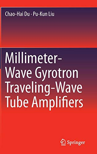 - Millimeter-Wave Gyrotron Traveling-Wave Tube Amplifiers