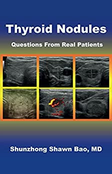 Thyroid Nodules: Questions From Real Patients by [Bao, Shunzhong]