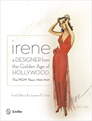 Book Irene -- A Designer from the Golden Age of Hollywood: The MGM Years 1942-49