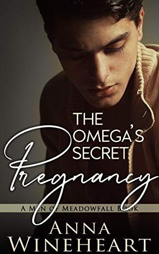 The Omega's Secret Pregnancy (Men of Meadowfall Book 1) ()