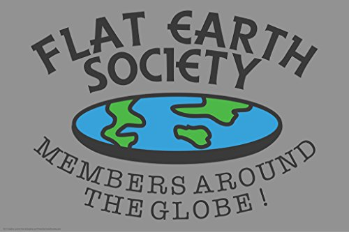Flat Earth Society Members Around The Globe Funny Poster 12x18 inch