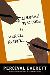 Percival Everett by Virgil Russell: A Novel