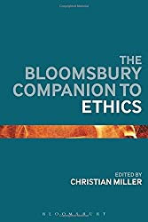 The Bloomsbury Companion to Ethics (Bloomsbury Companions)