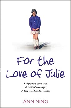 Book For the Love of Julie: A nightmare come true. A mother's courage. A desperate fight for justice.