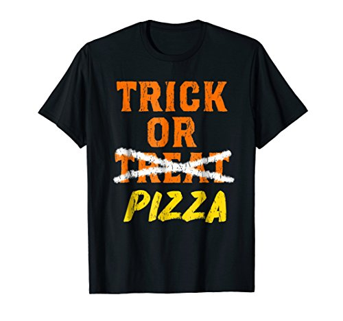 Trick Or Treat Pizza Funny Halloween Candy Fun Party T-Shirt]()