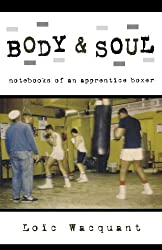 Body & Soul: Notebooks of an Apprentice Boxer