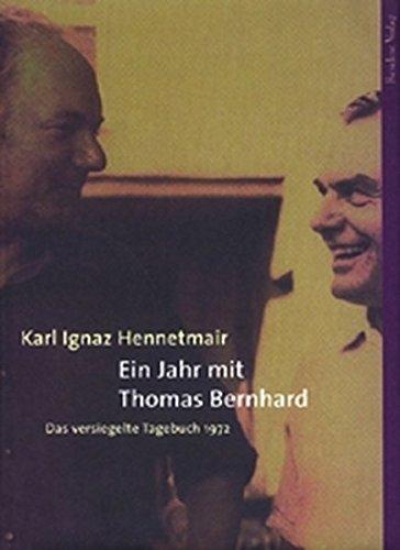Ein Jahr mit Thomas Bernhard. Das versiegelte Tagebuch 1972. PDF