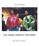 Image of The Isaac Mizrahi Pictures: New York City 1989-1993: Photographs by Nick Waplington