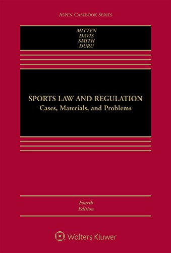 Sports Law and Regulation: Cases, Materials, and Problems (Aspen Casebook)