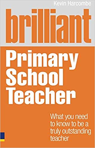 Brilliant Primary School Teacher: What you need to know to