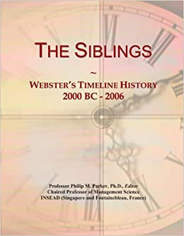 The Siblings: Webster's Timeline History, 2000 BC - 2006