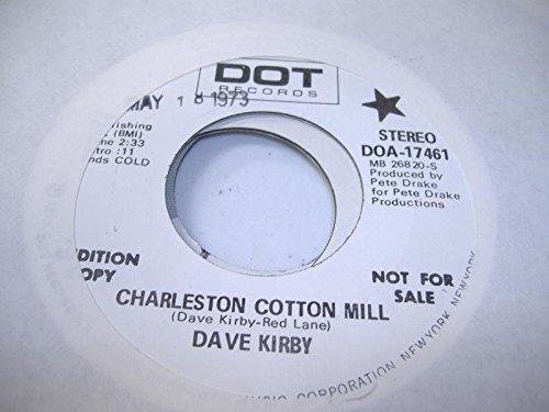 DAVE KIRBY 45 RPM Charleston Cotton Mill / - Charleston Mall