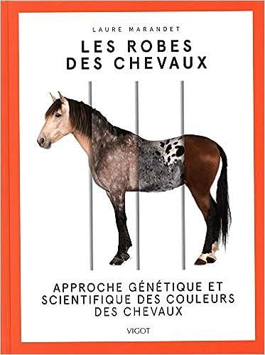 Amazonfr Les Robes Des Chevaux Approche Génétique Et