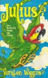 Julius, the Perfectly Pesky Pet Parrot, VeraLee Wiggins, 0816311730