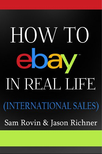 Book: How to eBay in Real Life - International Sales by Sam Rovin & Jason Richner