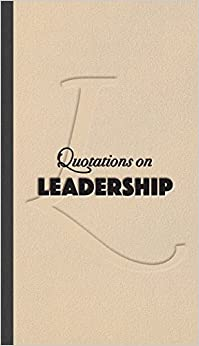 Leadership (Quotes of Inspiration)